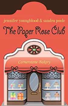 THE PAPER ROSE CLUB by [Youngblood, Jennifer, Poole, Sandra]