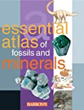 The Essential Atlas of Fossils and Minerals, , 0764127101