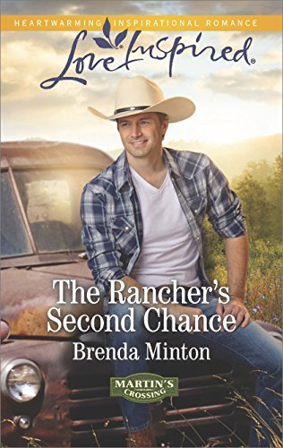 The Rancher's Second Chance: A Wholesome Western Romance (Martin's Crossing Book 3) ()