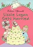 Lizzie Logan Gets Married, Eileen Spinelli, 0689810660