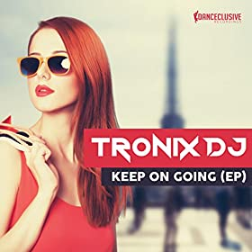 Tronix DJ-Keep On Going EP
