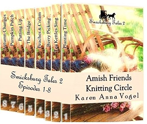 Amish Friends Knitting Circle: Smicksburg Tales 2 (Complete Series, Episodes 1-8) by [Vogel, Karen Anna]