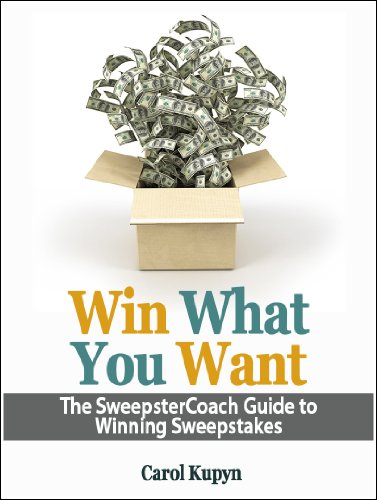 Win What You Want - The SweepsterCoach Guide To Winning Sweepstakes
