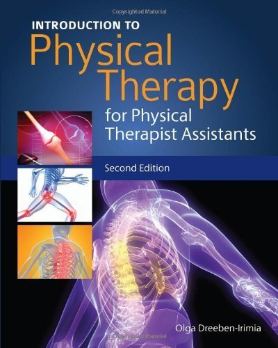 Introduction To Physical Therapy For Physical Therapist Assistants by Olga Dreeben-Irimia (2010-08-27)