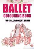 Ballet Colouring Book: For girls who love ballet