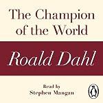 The Champion of the World: A Roald Dahl Short Story | Roald Dahl