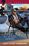 Take Me in Your Arms (Kimani Hotties Book 57)