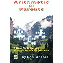 Arithmetic for Parents: A Book for Grownups about Children's Mathematics