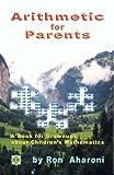 Arithmetic for Parents, Ron Aharoni, 0977985253