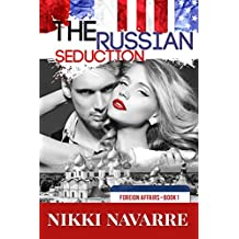 The Russian Seduction (Book One) (Foreign Affairs Series 1)