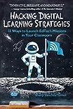 Hacking Digital Learning Strategies: 10 Ways to