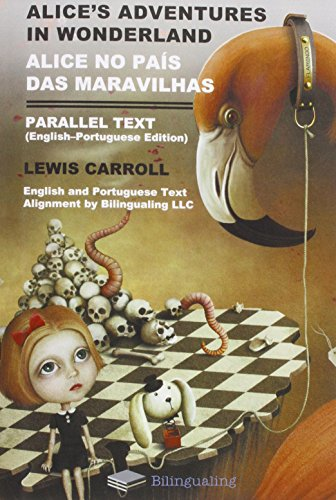 Alice's Adventures in Wonderland Alice No Pais Das Maravilhas Parallel Text (English-Portuguese) Edition