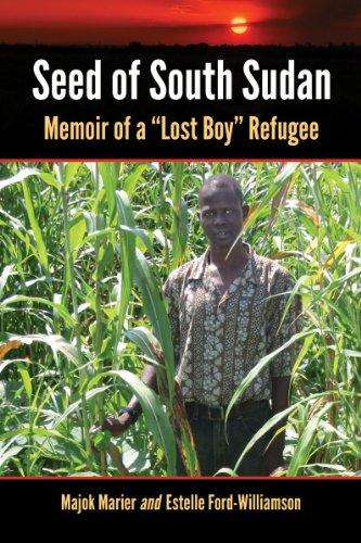 Seed of South Sudan: Memoir of a 34;Lost Boy34; Refugee