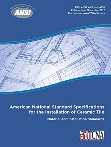 ANSI A108-A118-A136.1 American National Specifications for the Installation of Ceramic - Tile American Ceramic