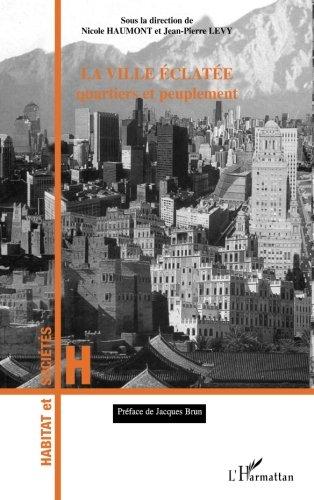 La Ville Éclatée: Quartiers et peuplement (Collection Habitat et sociétés) (French Edition) by Editions L'Harmattan