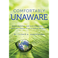 Comfortably Unaware - Global Depletion and Food Responsibility