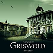 The Town of Griswold: Berkley Street Series, Book 3 | Ron Ripley
