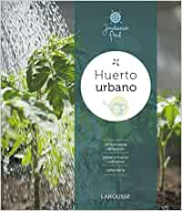 Huerto urbano: Amazon.es: Larousse Editorial, Foz Casals, Montse ...