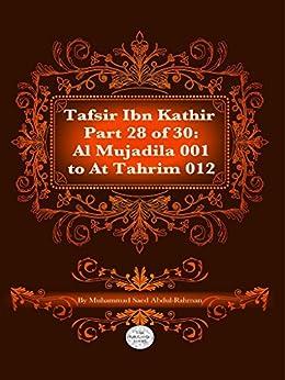 The Quran With Tafsir Ibn Kathir Part 28 of 30: Al Mujadila 001 To At Tahrim 012 by [Abdul-Rahman, Muhammad]