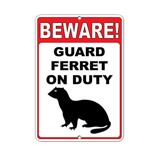 Beware! Guard Ferret On Duty Funny Quote Aluminum METAL Sign ()