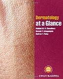 Dermatology at a Glance, Mahbub M. U. Chowdhury and Ruwani P. Katugampola, 0470656735