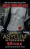 The Asylum Interviews: Bronx: An Asylum Tales Short Story (The Asylum Tales series)