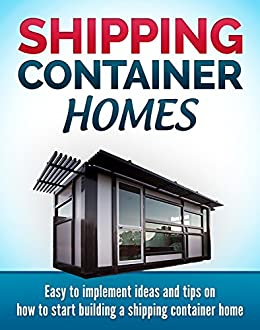 shipping container homes easy to implement ideas and tips on how to start building. Black Bedroom Furniture Sets. Home Design Ideas