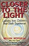 Closer to the Light: Learning from Children's Near Death Experiences