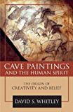 Cave Paintings and the Human Spirit: The Origin of Creativity and Belief