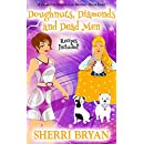 Doughnuts, Diamonds and Dead Men (The Charlotte Denver Cozy Mystery Series Book 8)