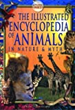 img - for The Illustrated Encyclopedia of Animals: In Nature and Myth by Fran Pickering (2003-08-02) book / textbook / text book