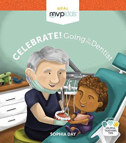 Celebrate! Going to the Dentist (Going To The Dentist By Anne Civardi)
