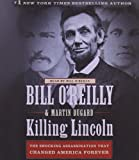 Killing Lincoln: The Shocking Assassination that Changed America Forever by Bill O'Reilly (2011-09-27)