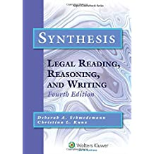 Synthesis: Legal Reading, Reasoning, and Writing, Fourth Edition