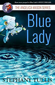 Blue Lady: The Angelica Mason Series by [Tullis, Stephany]