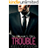 TROUBLE (The Billionaire's Rules, Book 9)