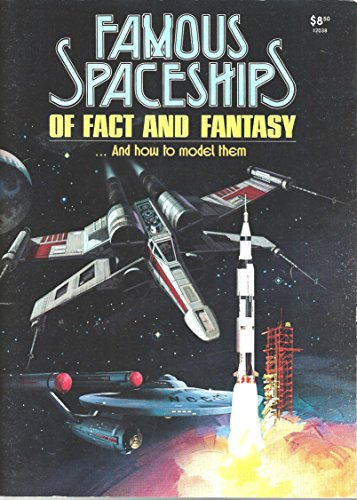 Famous Spaceships of Fact and Fantasy: And How to Model Them (Spaceships Models)