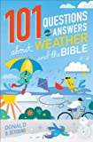 101 Questions and Answers about Weather and the Bible, Donald B. DeYoung, 0801016142