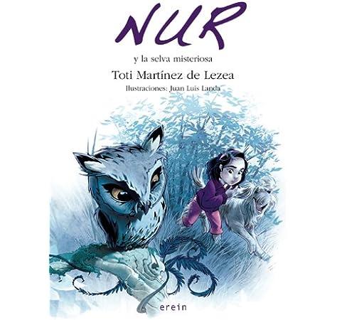 Nur Y La Selva Misteriosa: 2 (Nur en castellano): Amazon.es: Toti Martínez de Lezea, Landa Hernández, Juan Luis: Libros