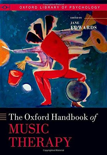 The Oxford Handbook of Music Therapy (Oxford Handbooks)