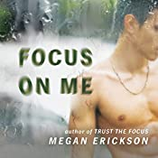 Focus on Me: In Focus Series #2 | Megan Erickson