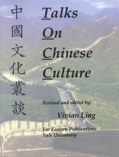 Talks on Chinese Culture (Far Eastern Publications Series)
