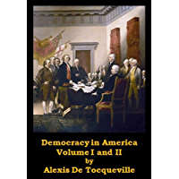 Democracy in America, Volume I and II (Optimized for Kindle) (English Edition)
