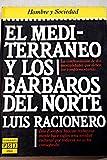 img - for El Mediterr neo y los B rbaros del norte book / textbook / text book