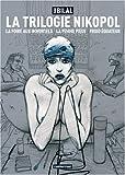 La Trilogie Nikopol : La foire aux immortels ; La femme piège ; Froid équateur