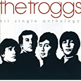 Hit Single Anthology -  The Troggs