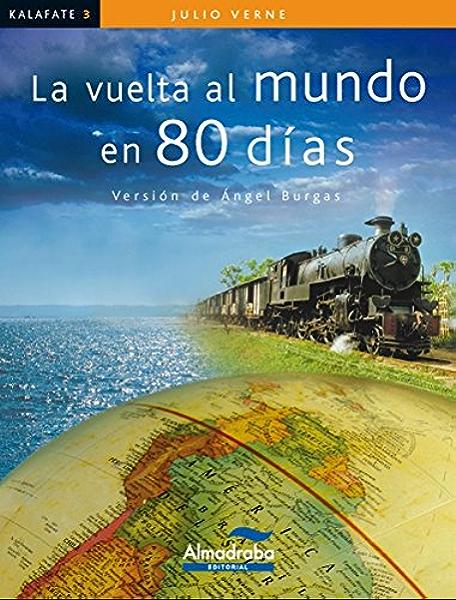 LA VUELTA AL MUNDO EN 80 DIAS (Kalafate) eBook: Verne, Julio ...