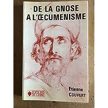 De la gnose à l'oecuménisme