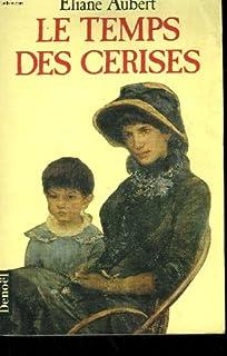 Le temps des cerises, Aubert, Eliane