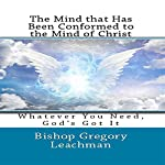 The Mind That Has Been Conformed to the Mind of Christ | Bishop Gregory Leachman